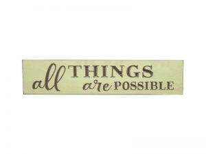 SIGN ENGRAVED WOOD  ALL THINGS ARE POSSIBLE COTTAGE GREEN 3.5X16