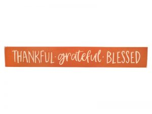 SIGN ENGRAVED WOOD THANKFUL GRATEFUL BLESSED TERRA COTTA 3.5X24