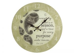 GLASS WALL CLOCK TO EVERYTHING THERE IS A SEASON 11 3/4 INCH