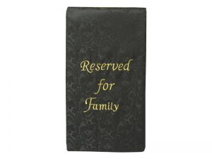 PEW SASH RESERVED FOR FAMILY BLACK