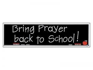BUMPER STICKER BRING PRAYER BACK TO SCHOOL – PACK OF 6