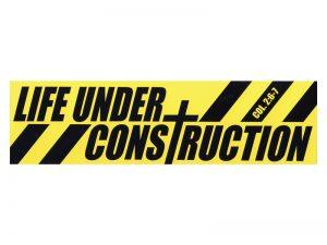 BUMPER STICKER LIVE UNDER CONSTRUCTION – PACK OF 6