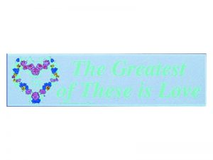 BUMPER STICKER THE GREATEST OF THESE – PACK OF 6