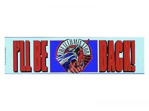 BUMPER STICKER I'LL BE BACK – PACK OF 6