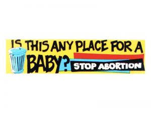 BUMPER STICKER STOP ABORTION – PACK OF 6